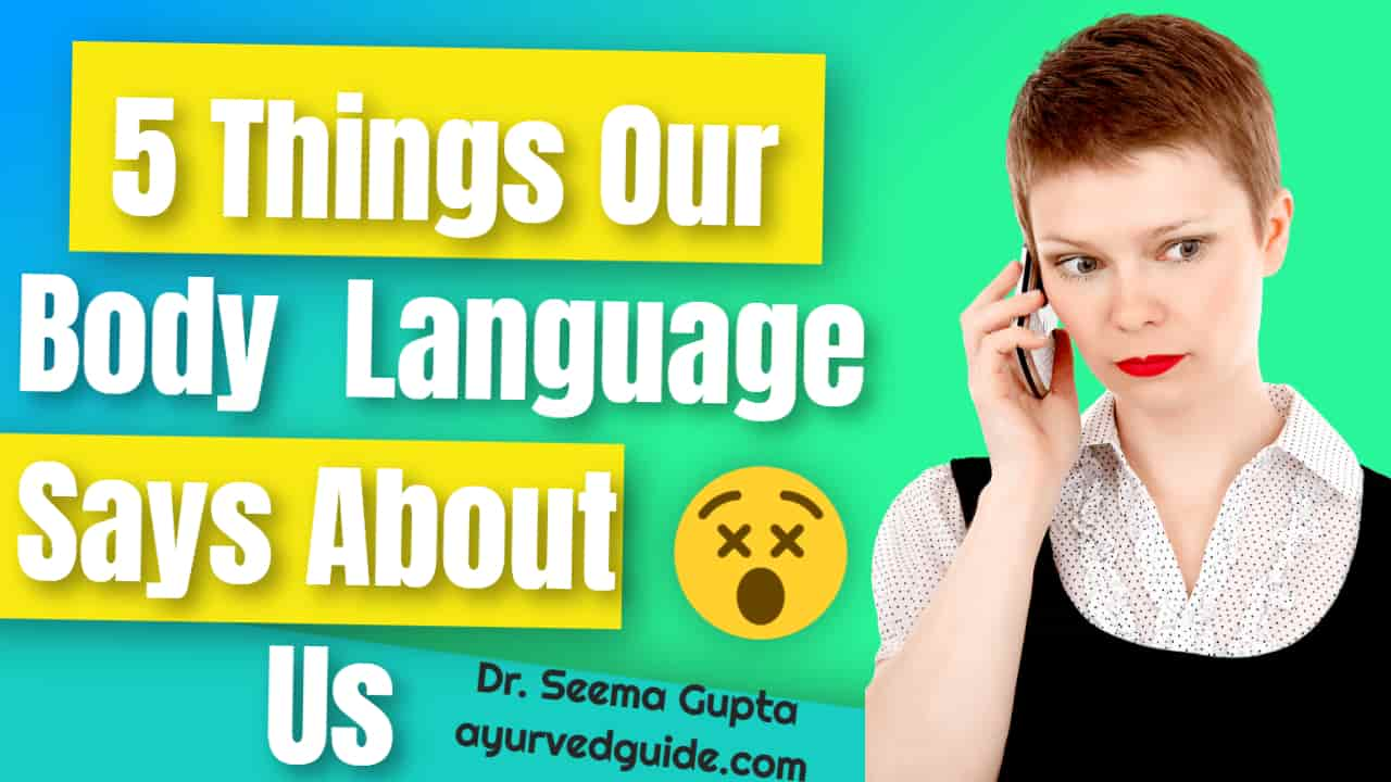 Body Language - 5 Things Our Body  Language Says About Us