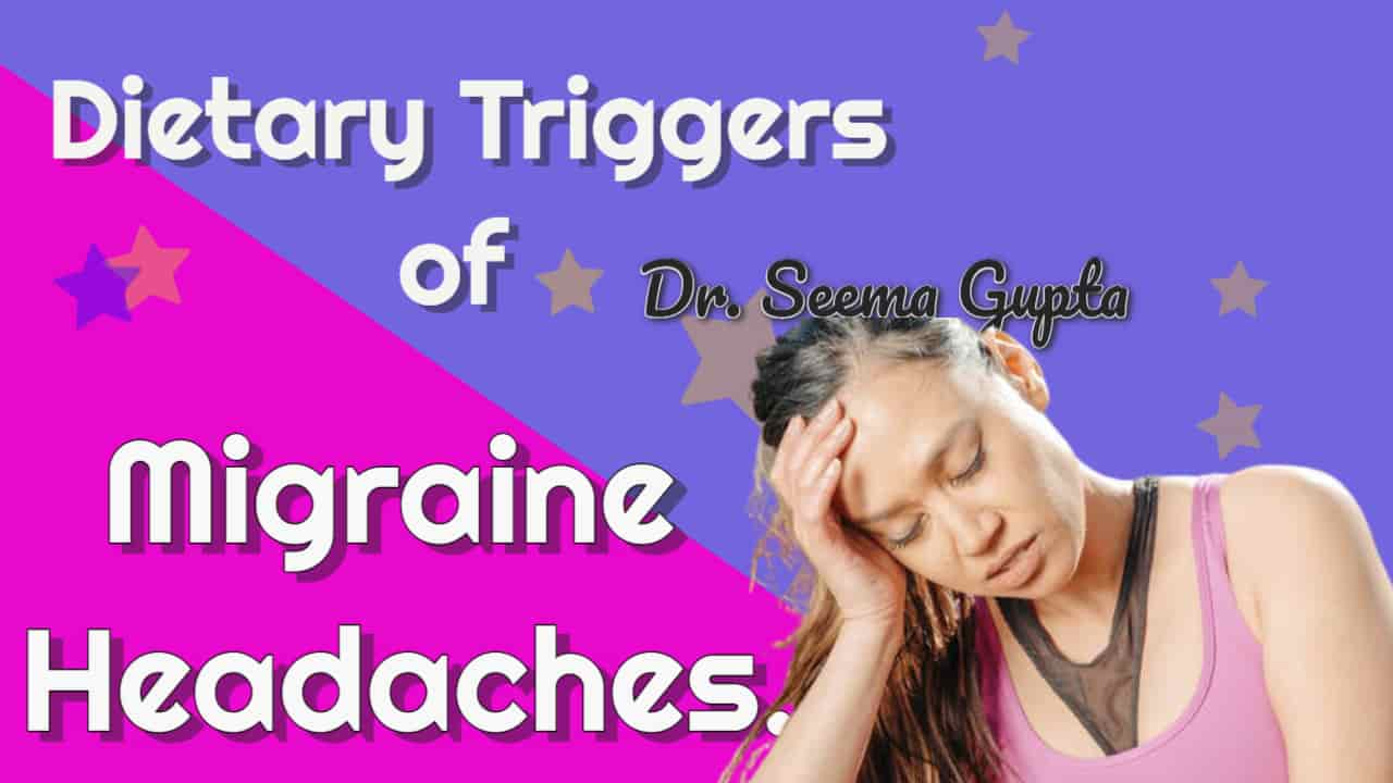 Migraine Food Triggers - Dietary Triggers of Migraine Headaches.